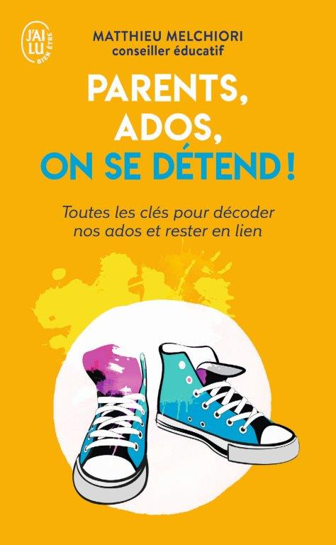 PARENTS, ADOS, ON SE DÉTEND ! (par Matthieu MELCHIORI)